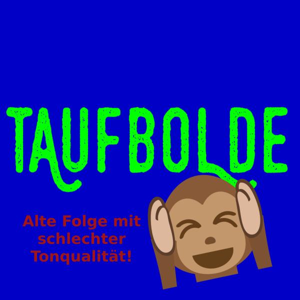Taufbolde - Alte Folgen