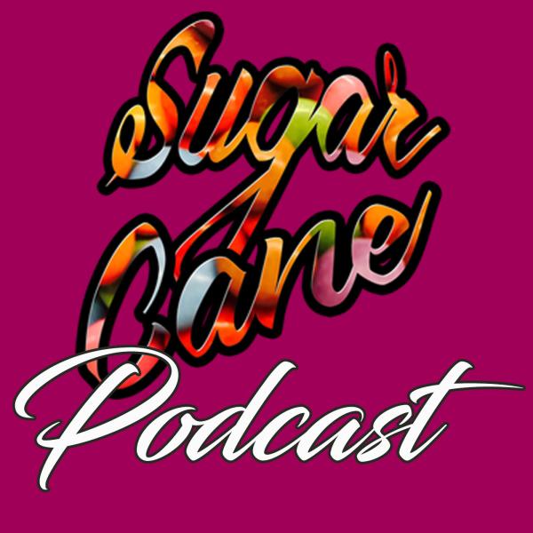 Sugar Cane Podcast