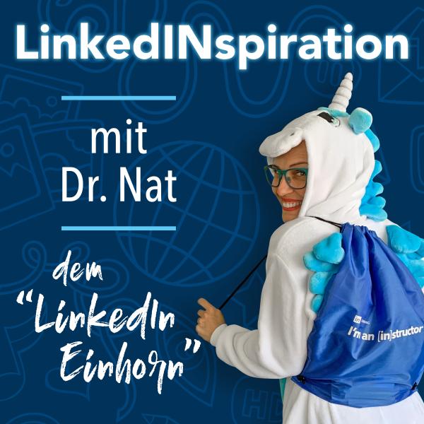 """LinkedINspiration. Mit Dr. Nat dem """"LinkedIn Einhorn"""""""