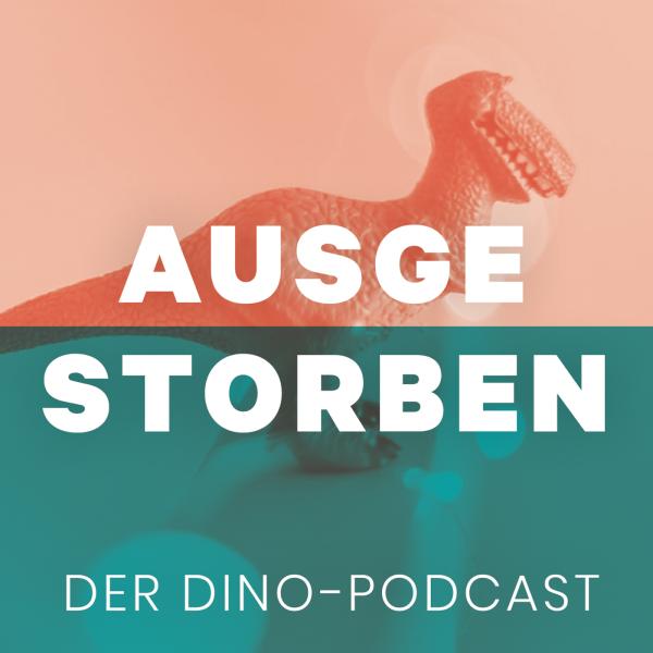 Ausgestorben - der Dinosaurier Podcast