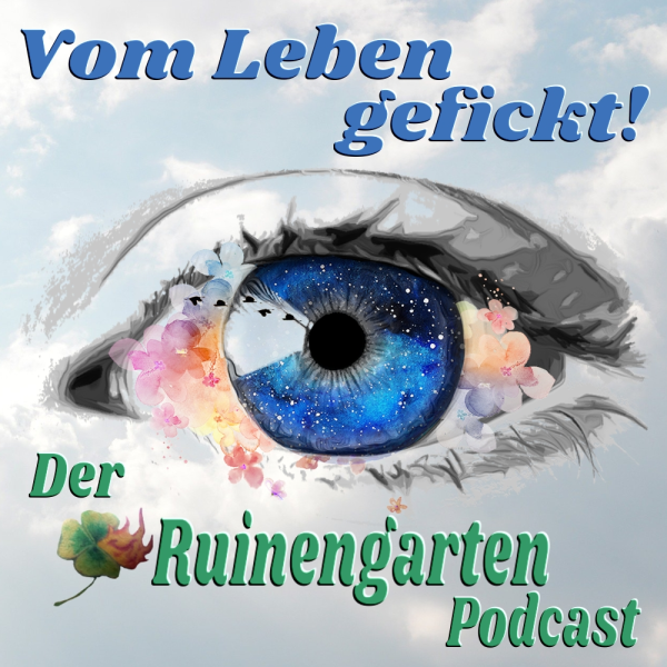 Vom Leben gefickt! - Der Ruinengarten Podcast