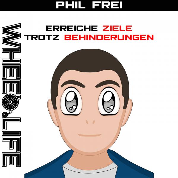 Phil Frei - Erreiche Ziele trotz Behinderungen