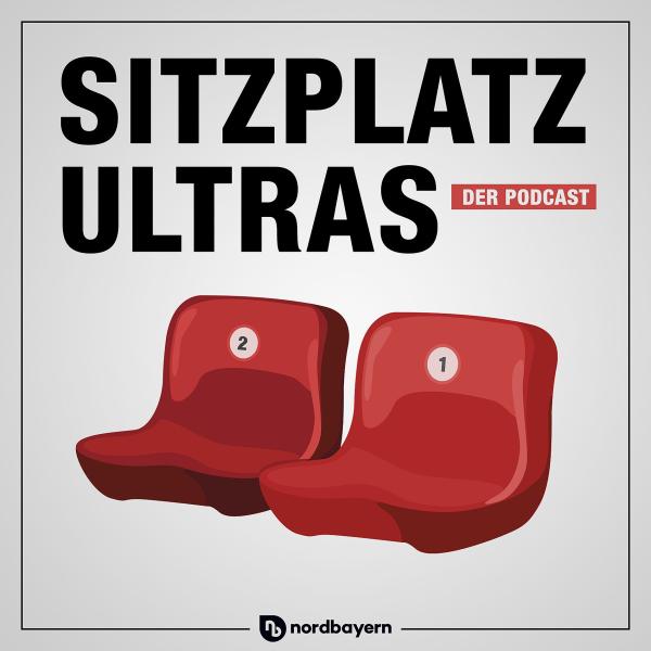 Sitzplatz-Ultras - der Sport-Podcast von nordbayern.de