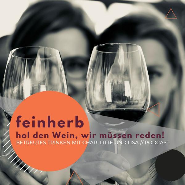 feinherb - hol den Wein, wir müssen reden!