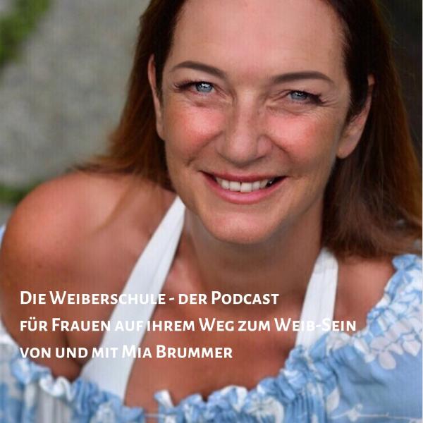 die Weiberschule - der Podcast für Frauen auf dem Weg ins Weib-Sein