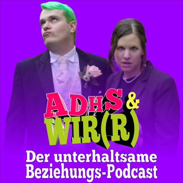 ADHS & WIR(R)