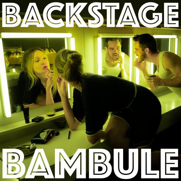 BACKSTAGE BAMBULE