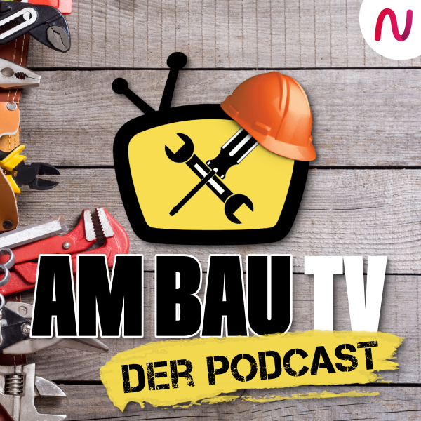 Am Bau TV - Der Podcast