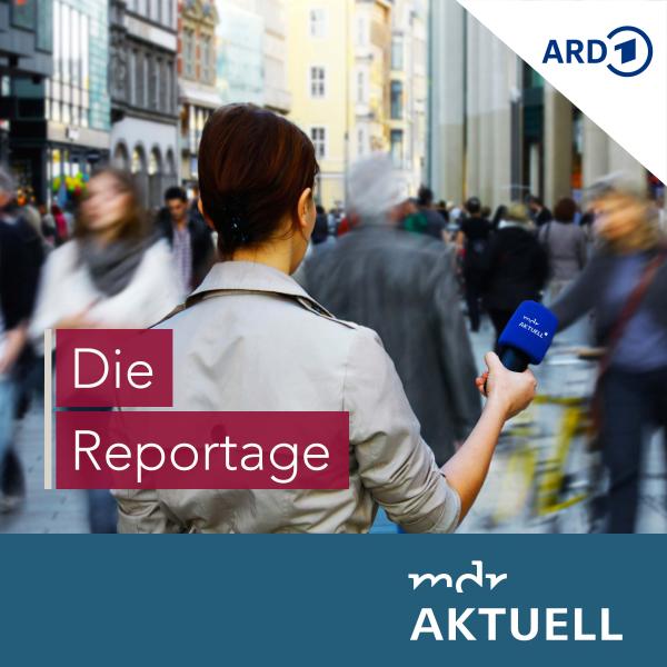 Die Reportage von MDR AKTUELL
