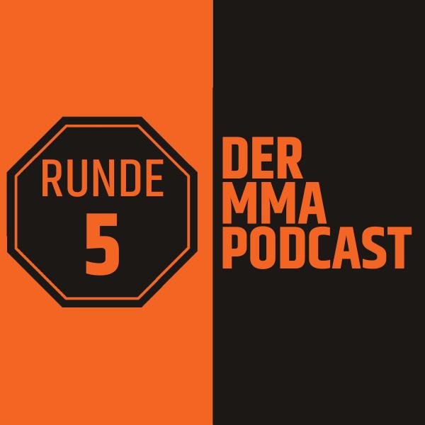 Runde 5 - Der MMA Podcast