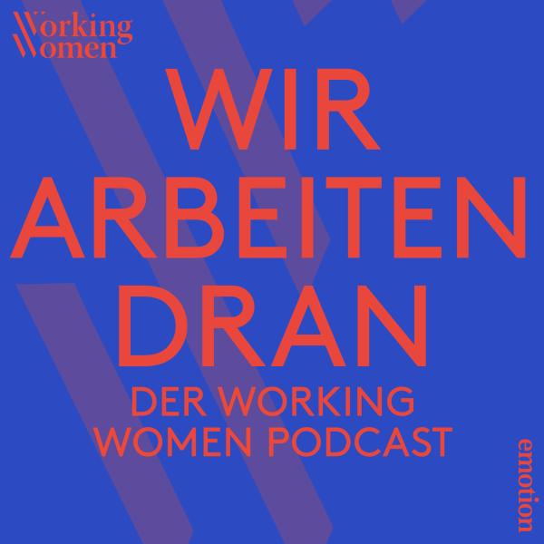 Wir arbeiten dran – der Working Women Podcast