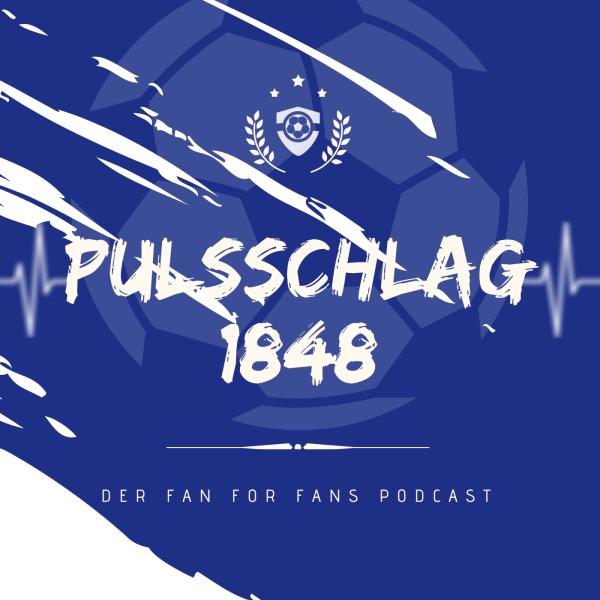 Pulsschlag 1848 - Der Fan For Fans Podcast