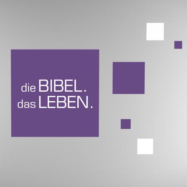 die BIBEL. das LEBEN.