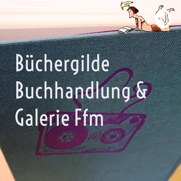 Büchergilde Buchhandlung & Galerie Ffm