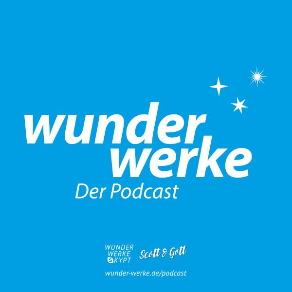 Wunderwerke – Der Podcast
