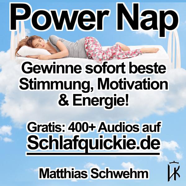Power Nap deutsch: Im Hypnose-Kurzschlaf deine Akkus aufladen und der Tag gehört wieder dir!