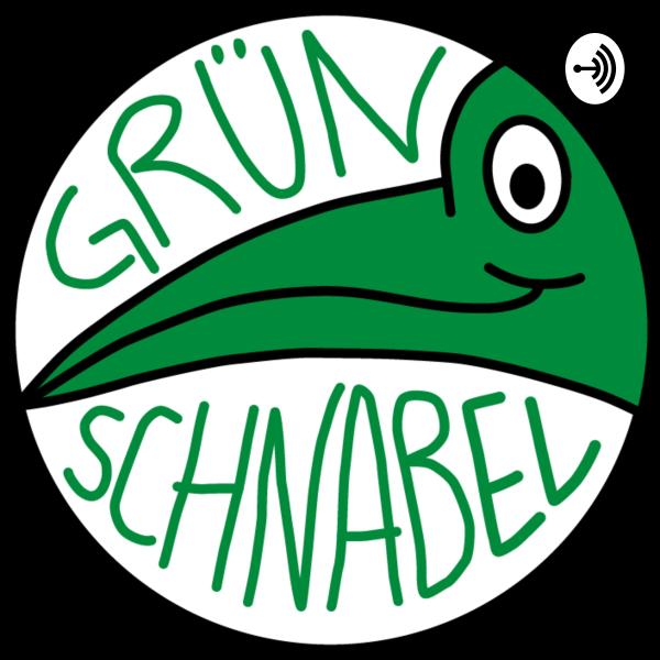 Grünschnabel - Der Podcast für eine bessere Welt