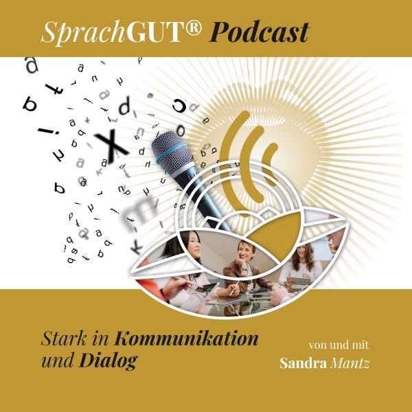 SprachGUT® Podcast: Stark in Kommunikation und Dialog
