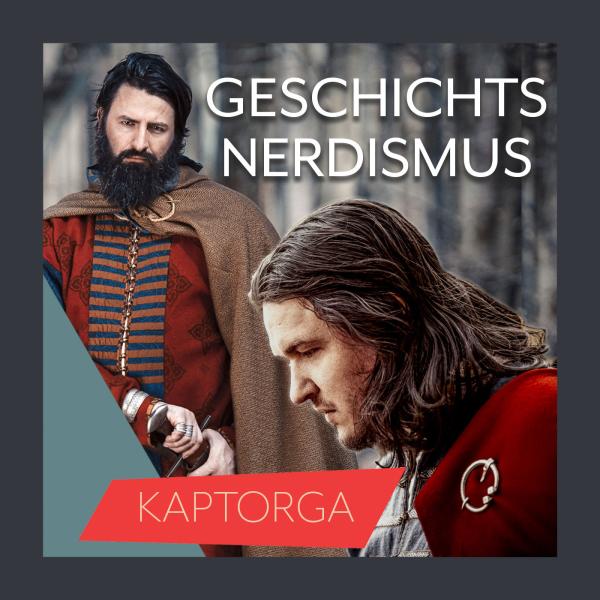 Kaptorga - Geschichtsnerdismus