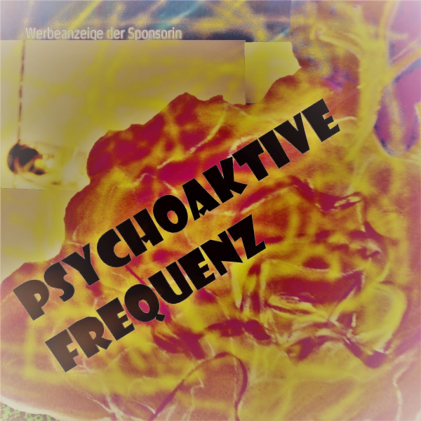 Psychoaktive Frequenz