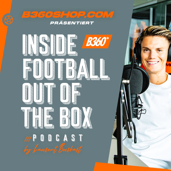 B360 Podcast Inside Football Out Of The Box