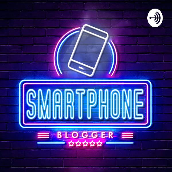 Smartphone Blogger - Der Smartphone und Technik Podcast