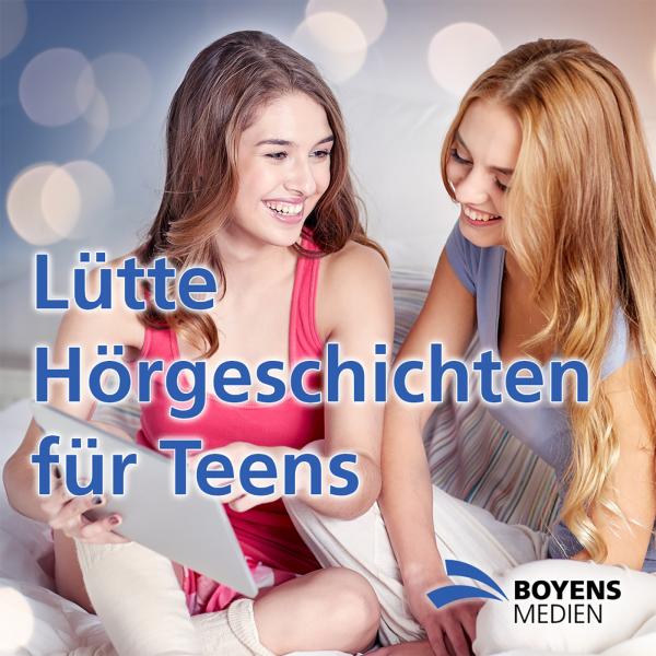Lütte Hörgeschichten für Teens