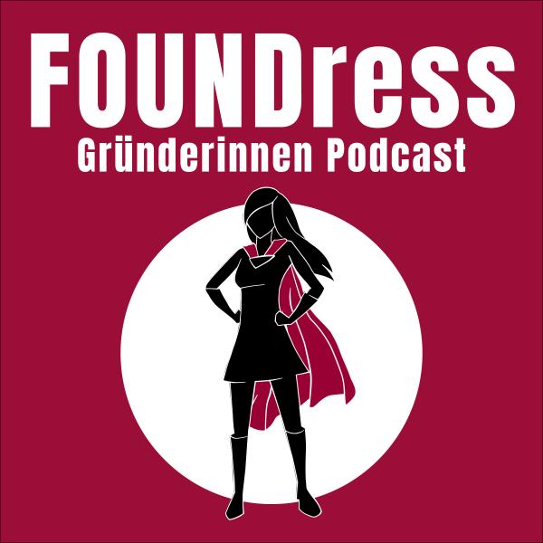 FOUNDress – Dein Gründerinnen Podcast