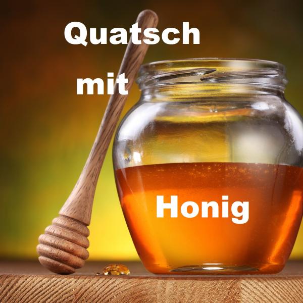 Quatsch mit Honig