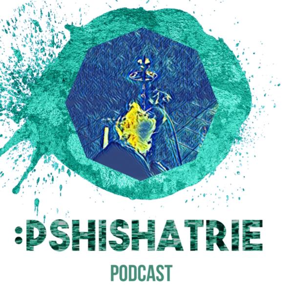 Pshishatrie - Der Shisha Podcast