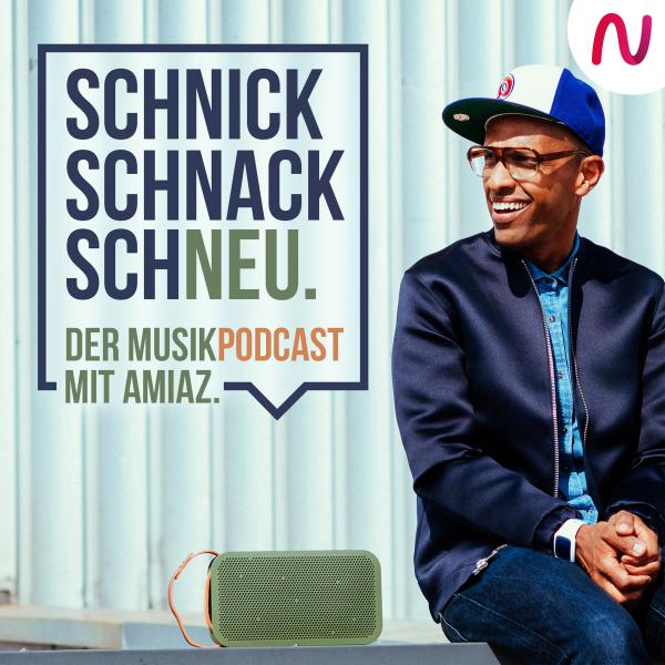 Schnick Schnack SchNEU - Der Musikpodcast mit AMIAZ
