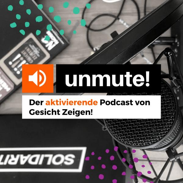 unmute!Der aktivierende Podcast von Gesicht Zeigen!