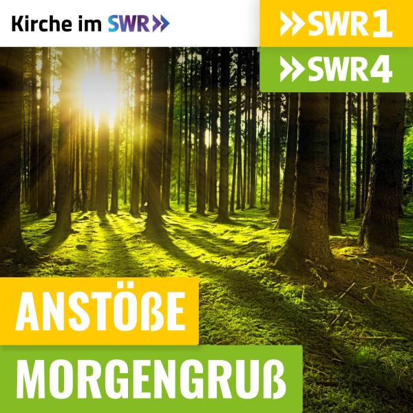 Anstöße SWR1 RP / Morgengruß SWR4 RP - Kirche im SWR