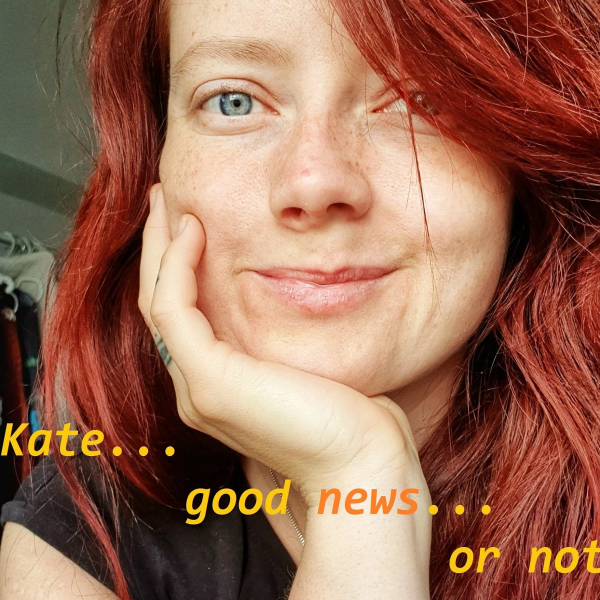 Kate... good news... or not?!