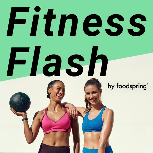 foodspring Podcast - Fitness Flash