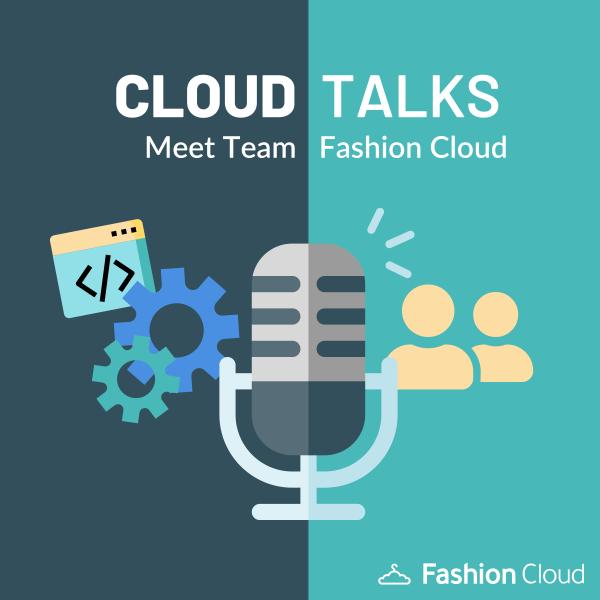 Cloud Talks - Meet Team Fashion Cloud