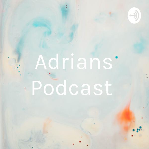 Adrians Podcast