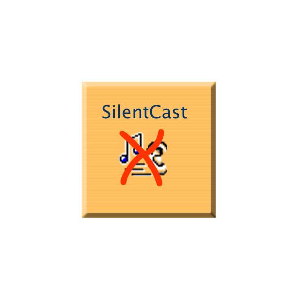 Silentcast