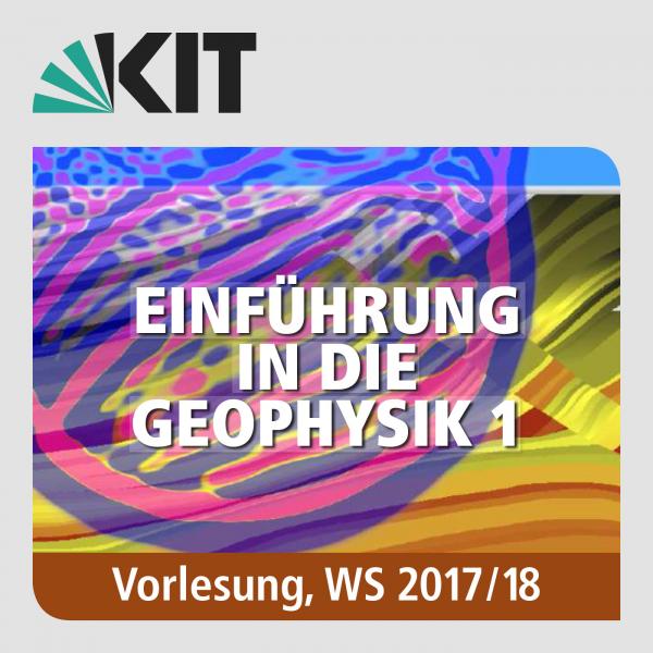 Einführung in die Geophysik 1, WS17/18, Vorlesung