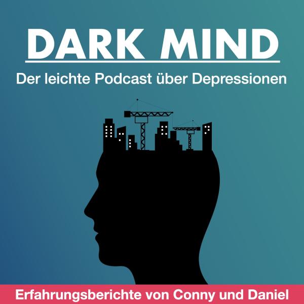 Dark Mind  Der leichte Podcast über Depressionen