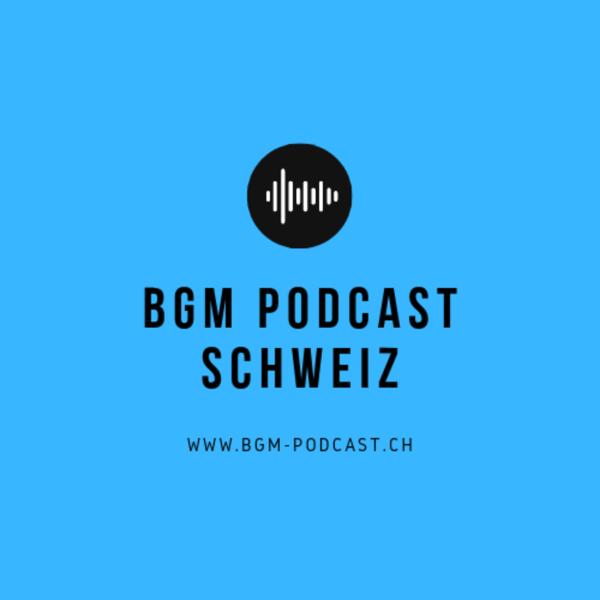 BGM Podcast Schweiz