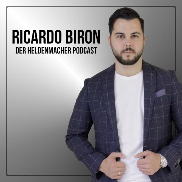 Ricardo Biron -Der Heldenmacher Podcast