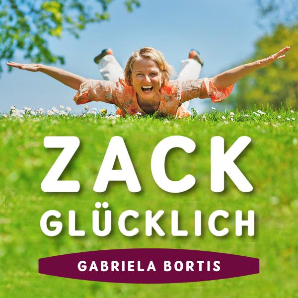 ZACK GLÜCKLICH – Ruhe im Kopf, Klarheit und Freude im Tun.