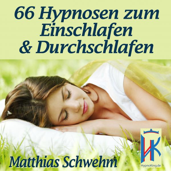 66 Hypnosen zum Einschlafen und Durchschlafen: 66 Originale von HypnoKing®