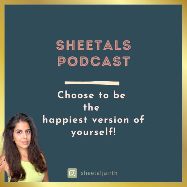 Sheetals Podcast