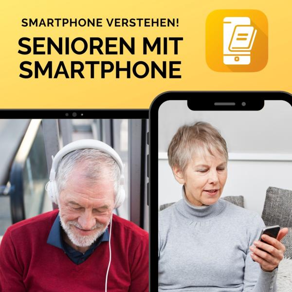 Senioren mit Smartphone Digitale Welt erklärt 2021