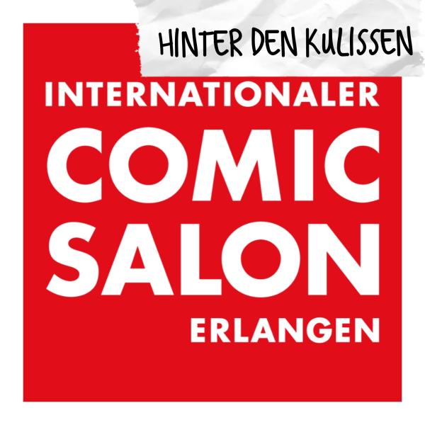 Hinter den Kulissen - Internationaler Comic-Salon Erlangen