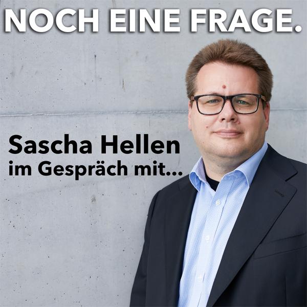 Noch eine Frage. | Sascha Hellen im Gespräch mit...
