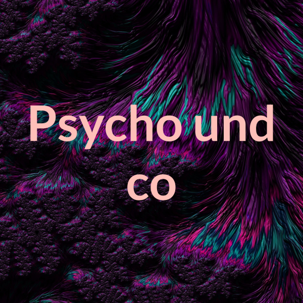 Psycho und co
