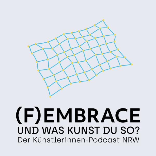 (F)EMBRACE - und was kunst du so?
